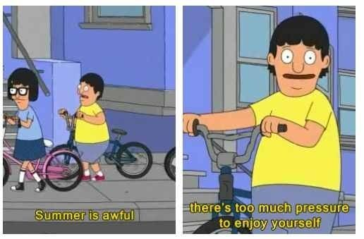 """Relatedly, don't stress to much about the pressures of summer. 