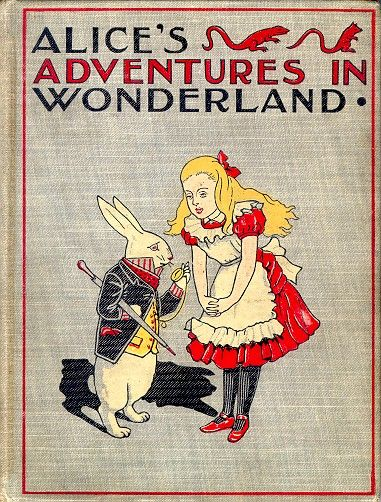Alice in Wonderland by Lewis Carroll.
