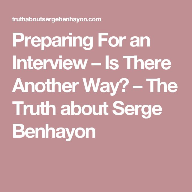 Preparing For an Interview – Is There Another Way? – The Truth about Serge Benhayon