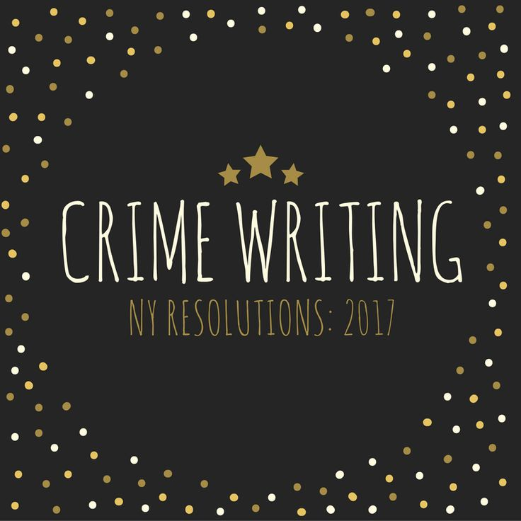 Crime Writing NY Resolutions: 2017