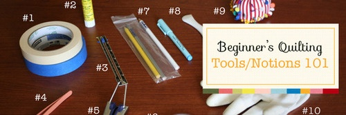 Quilting Tools/Notions 101 - Beginner's Quilting Series