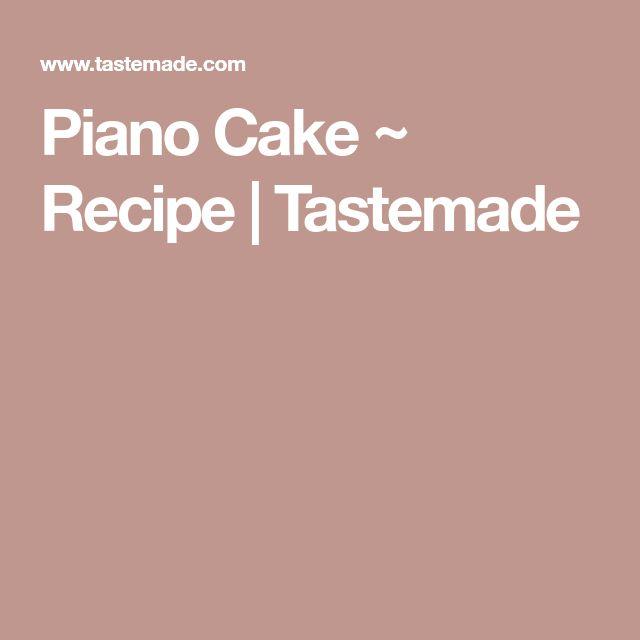Piano Cake  ~ Recipe | Tastemade