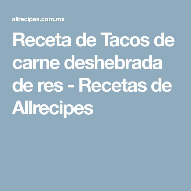 Receta de Tacos de carne deshebrada de res - Recetas de Allrecipes