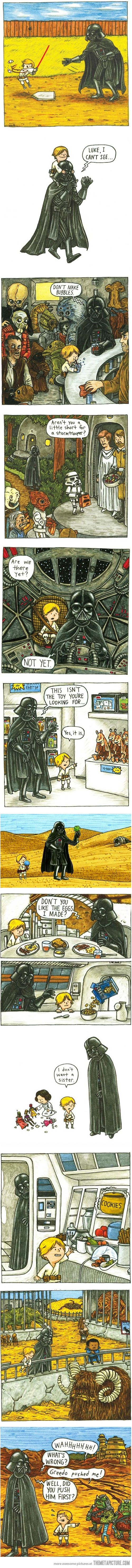 """""""IF DARTH VADER HAD BEEN A GOOD FATHER"""" Scroll back up through the pics with this in mind. Too funny . . . May the force be with you."""