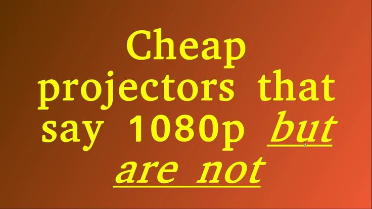 Cheap projectors that say 1080p but are not