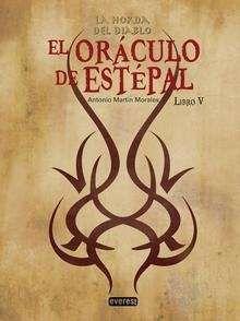 EL ORÁCULO DE ESTÉPAL. La Horda del Diablo, libro V