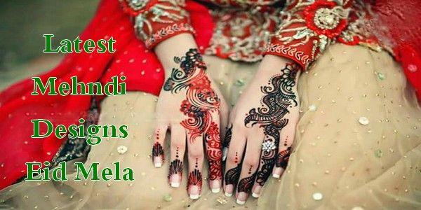 Latest Mehndi Designs Eid Mela For Women 2017