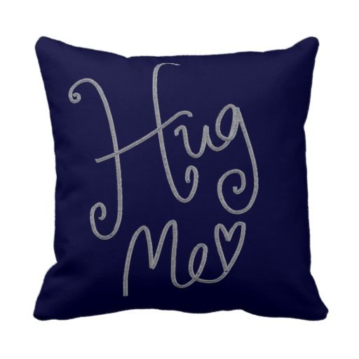 Throw Me A Pillow : 17 Best images about Pillows on Pinterest Valentines, Hug me and Blue backgrounds