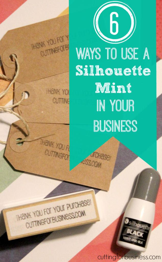 6 Ways to Use a Silhouette Mint in Your Business by cuttingforbusiness.com