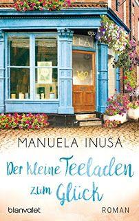 Stöbert in den Neuerscheinungen im Oktober auf meinem Blog und entdeckt Der kleine Teeladen zum Glück von Manuela Insuna und viele weitere tolle Buch-Neuheiten!