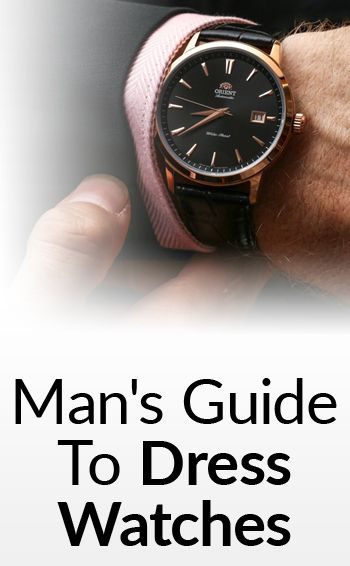 Man's Guide To Dress Watches   How To Buy A Man's Dress Watch