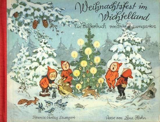 Weihnachtsfest im Wichtelland. Bilder von Fritz Baumgarten. 19156 Stuttgart, Titiana, im Angebot bei Buchfreund.de