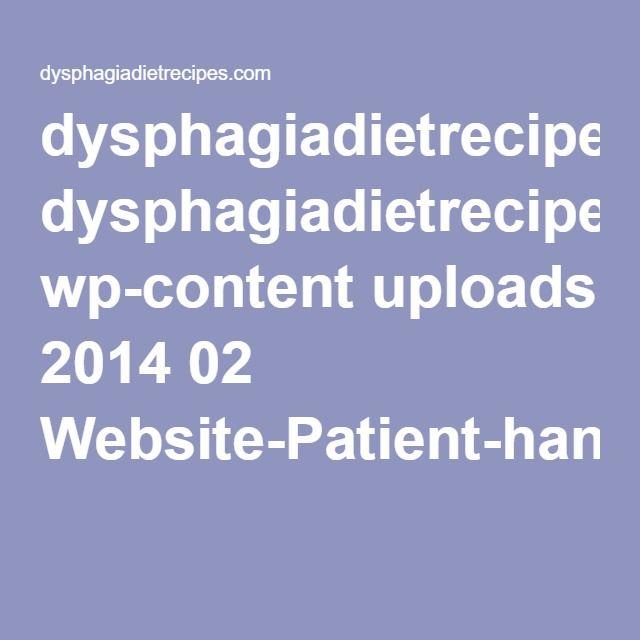dysphagiadietrecipes.com wp-content uploads 2014 02 Website-Patient-handout.pdf