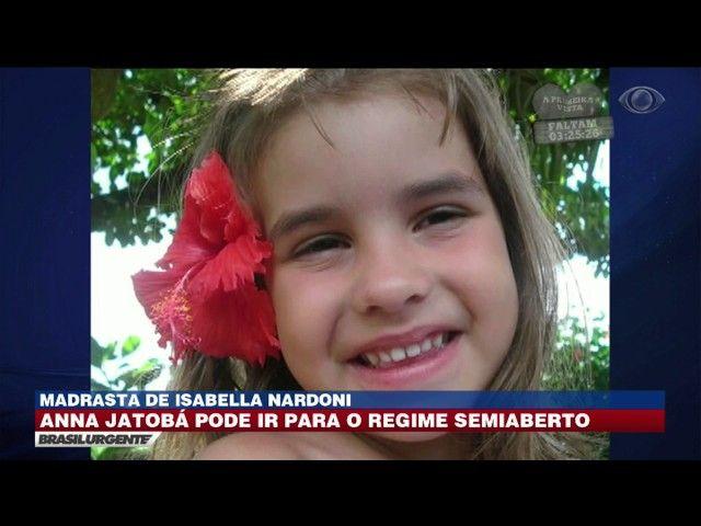 Madrasta de Isabella Nardoni pode ir para regime semiaberto