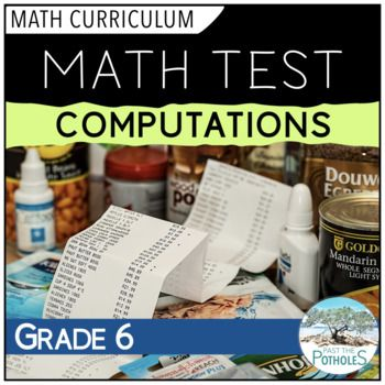 Computations Math test - end of unit assessment   -  #math #test #number #sense #numeration #assessment #unit #computations #addition #subtraction #multiplication #division #summative #assess #teach #learn #school #junior #curriculum #ontario #grade
