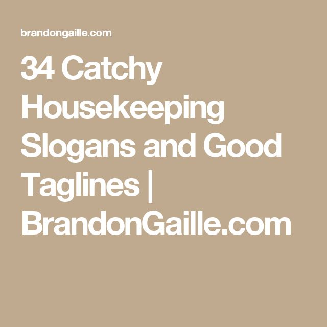 34 Catchy Housekeeping Slogans and Good Taglines | BrandonGaille.com