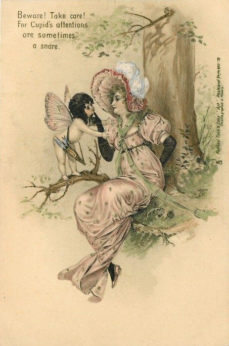 BEWARE! TAKE CARE! FOR CUPID'S ATTENTIONS ARE SOMETIMES A SNARE, seated girl looks left at cupid standing on branch