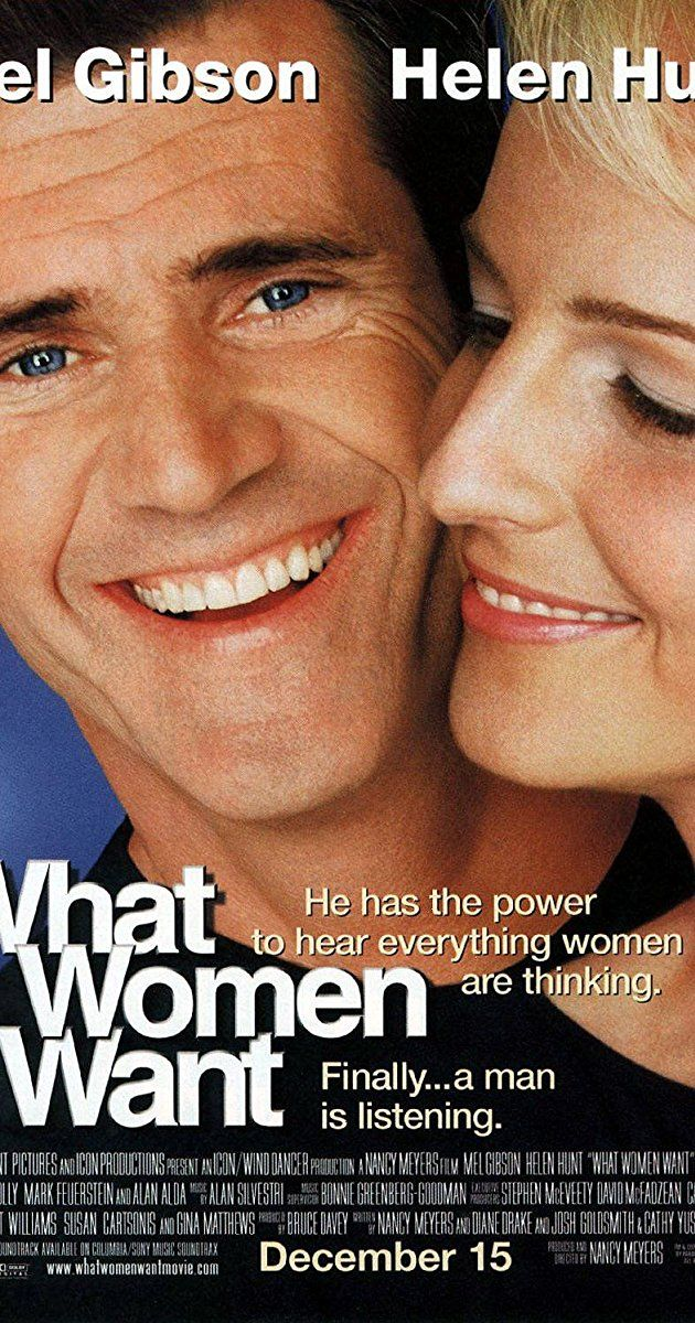 Directed by Nancy Meyers. With Mel Gibson, Helen Hunt, Marisa Tomei, Alan Alda. After an accident, a chauvinistic executive gains the ability to hear what women are really thinking.