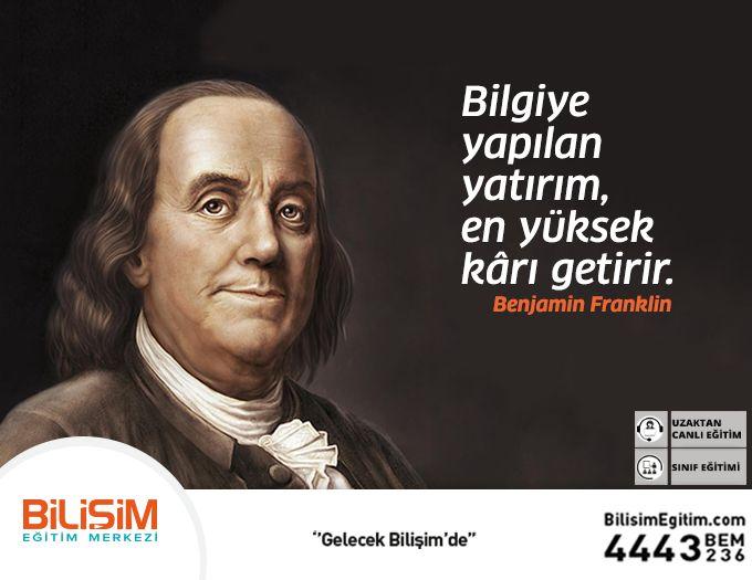 Bilgiye yapılan yatırım, en yüksek kârı getirir. Benjamin Franklin  #bilişimegitim #bilişimeğitimmerkezi #onlineeğitim #uzaktancanlıeğitim #basari #hedef
