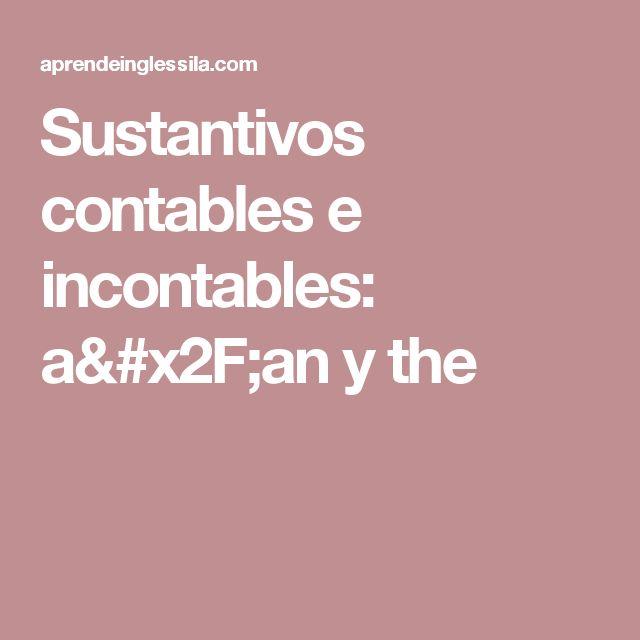 Sustantivos contables e incontables: a/an y the