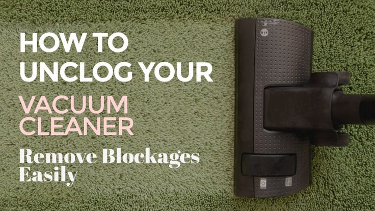 How-to-Unclog-Your-Vacuum-Cleaner-Remove-Blockages- Easily | You are here: Home…