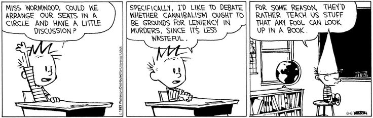 Calvin and Hobbes....rumor has it that Mrs. Wormwood is up to 2 packs a day......