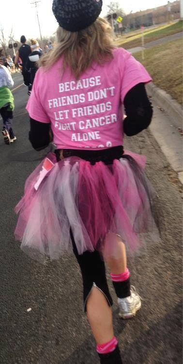 """Friends don't let friends fight breast cancer alone"" This would be a cute saying to put on the back of race t-shirts!"