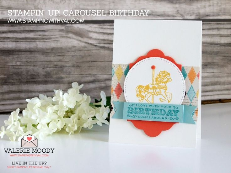 Stampin' Up! UK Independent Demonstrator Valerie Moody. Become one of my VIP Stampers and let me reward you BIG! Sharing Stampin' Up! UK Cards and Boxes, Ideas and Tutorials. Shop Stampin' Up! UK ONLINE HERE 24/7 - Carousel Birthday