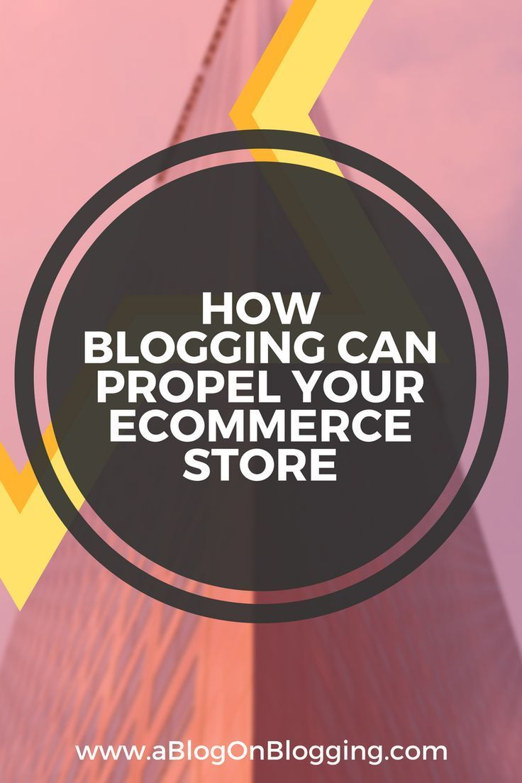 How Blogging Can Propel Your eCommerce Store!