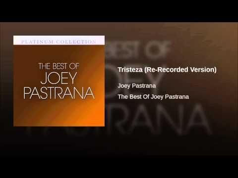 """""""Tristeza""""  - JOEY PASTRANA"""