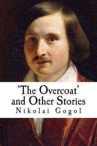 'The Overcoat' and Other Stories by Nikolai Gogol https://www.amazon.com/dp/1511740345/ref=cm_sw_r_pi_dp_x_sYcTyb68ZW3JJ