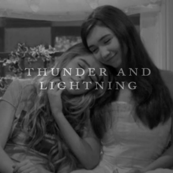 Riley and Maya, thunder and lighting