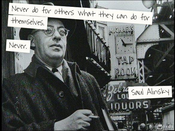 Iron Rule. Saul Alinsky. Community organizer extraordinaire.