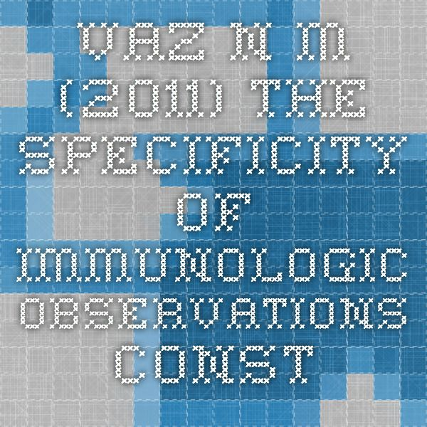 Vaz N. M. (2011) The Specificity of Immunologic Observations. Constructivist Foundations 6(3): 334–342