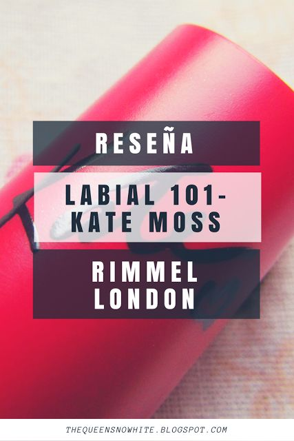 [Review] Labial 101 - Rimmel London (Kate Moss) - The Queen Snow White