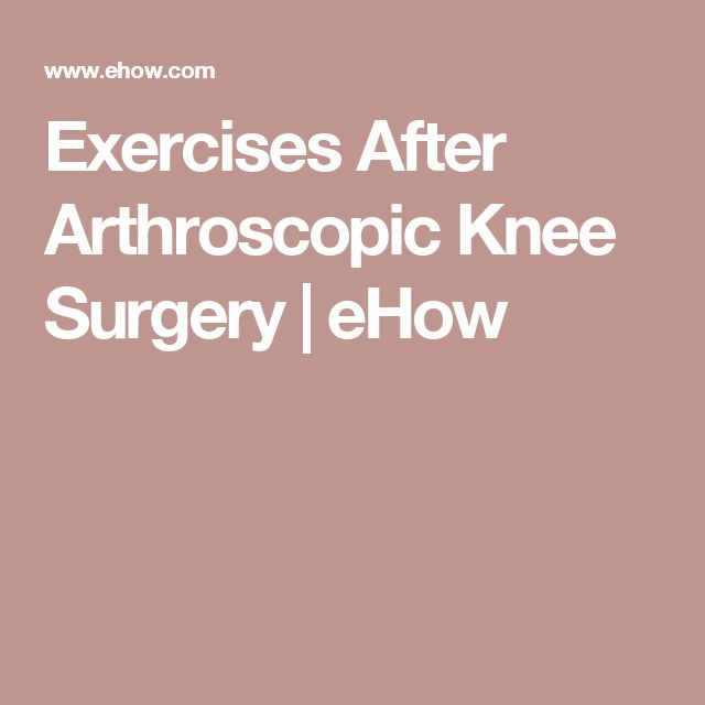 Exercises After Arthroscopic Knee Surgery | eHow