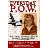 Everyday P.O.W.: A Rural California Boy's Story of Going To War, including his Prisoner of War Diary from Stalag Luft 1 (Paperback)By Perry Bradford-Wilson