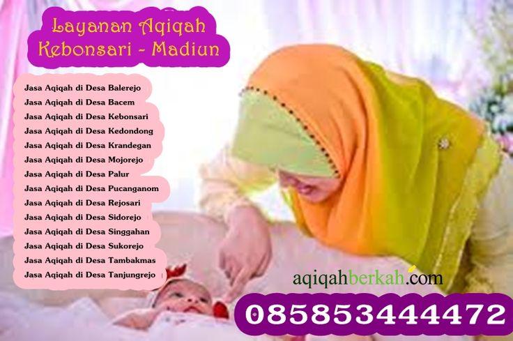 Layanan Aqiqah kebonsari Madiun 085853444472 http://www.qurban-aqiqah.com/aqiqah-kec-kebonsari-madiun.html
