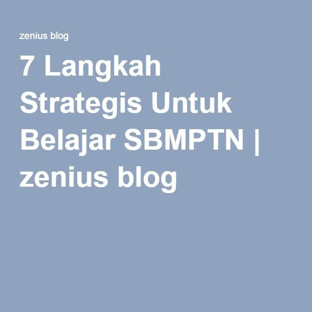 7 Langkah Strategis Untuk Belajar SBMPTN   zenius blog
