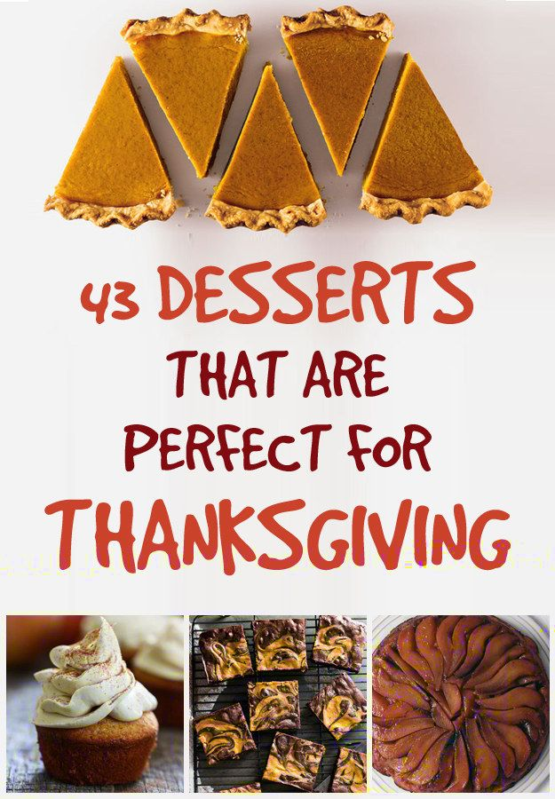 43 Thanksgiving Desserts That Will Steal The Show