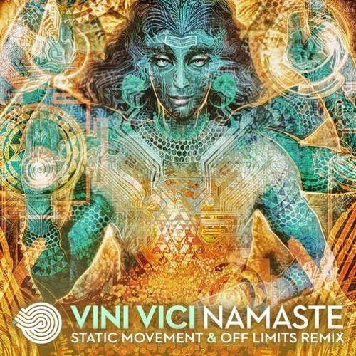 Vini Vici - Namaste (Static Movement & Off Limits Remix) par Progressive Trance and Psy sur SoundCloud