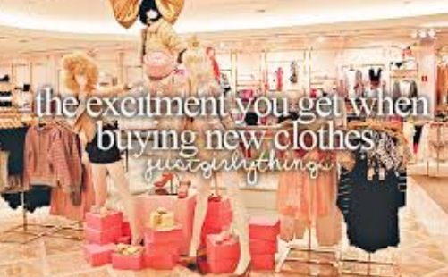 ~ Excitement you get when buying new clothes ~  Just Girly Things