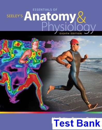 Seeleys Essentials of Anatomy and Physiology 8th Edition VanPutte ...