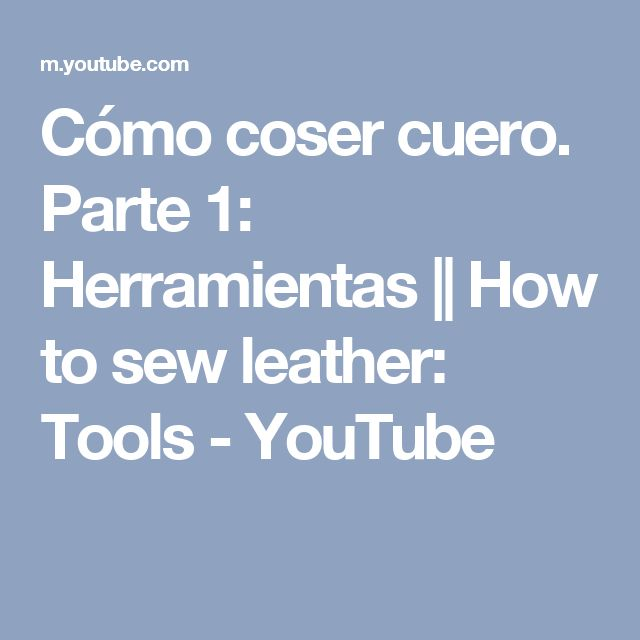 Cómo coser cuero. Parte 1: Herramientas    How to sew leather: Tools - YouTube
