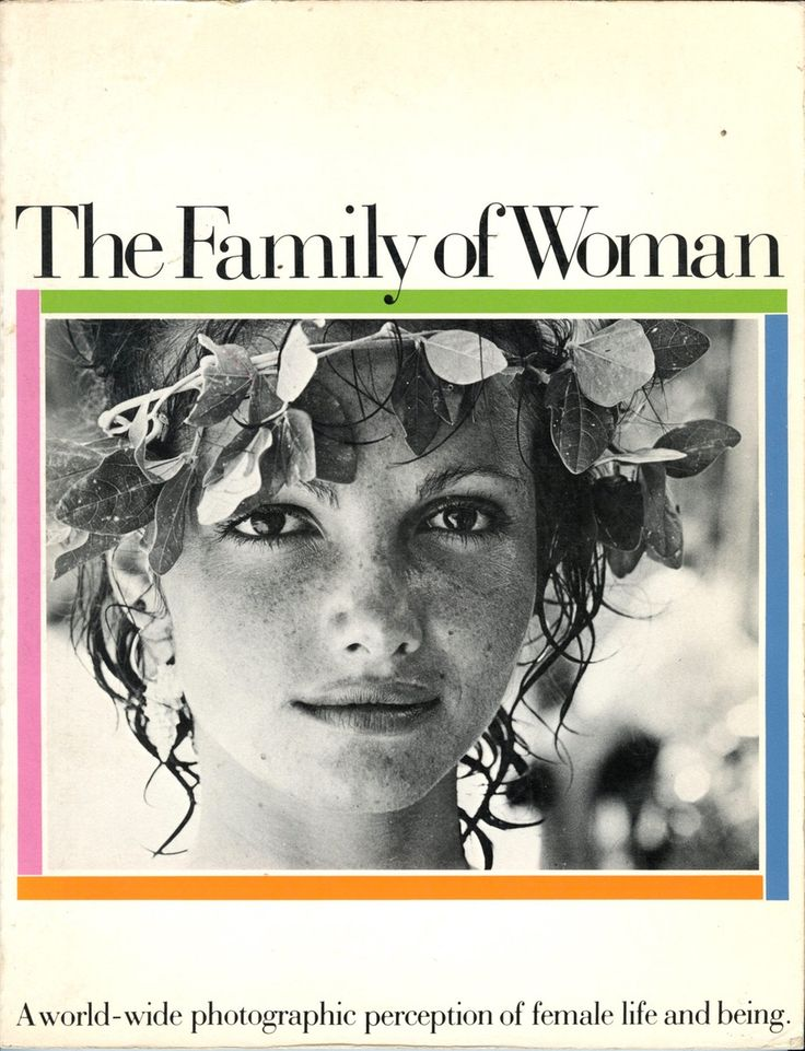 The Family of Woman: A World-wide photographic perception of female life and being / Jerry Mason / 1979 Black and white portraits of women all over...