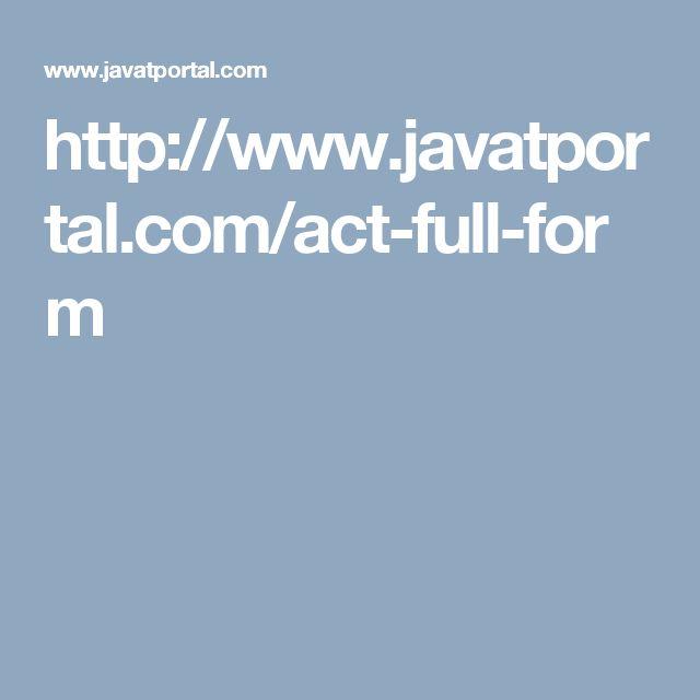 http://www.javatportal.com/act-full-form
