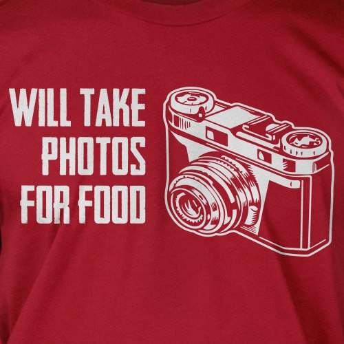 Will Take Photos For Food Camera Photography Photographer Screen Printed T-Shirt Tee Shirt T Shirt Mens Ladies Womens Youth Kids Funny Geek via Etsy