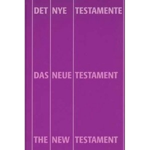 German English Danish New Testament / Trilingual Multilingual New Testament / Det Nye Testamente - Das Neue Testament - The New Testament