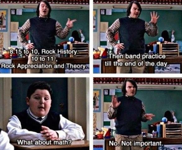 I wish Dewey Finn was my teacher...