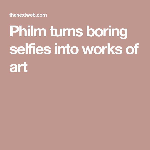 Philm turns boring selfies into works of art